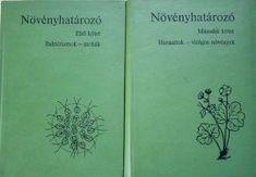 Növényhatározó : I.: BAKTÉRIUMOK-MOHÁK - II.: MAGYAR FLÓRA HARASZTOK-VIRÁGOS NÖVÉNYEK