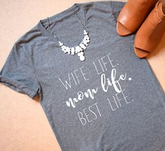 Wife Life. Mom Life. Best Life. UNISEX Graphic Tee | V-Neck Tee | Mom Life | Mama Bear | Gift | BFF | Gift Mom T Shirts, Cute Shirts, Vinyl Shirts, T Shirts For Women, Women's Graphic Tees, Wife Gift Ideas, Mom Sayings, Shirts With Sayings, Mom Fashion