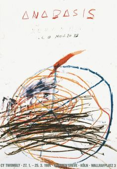 Cy Twombly exhibition poster, Galerie Karsten Greve, Cologne × cm × 26 in, € Contemporary Artists, Modern Art, Art Exhibition Posters, Cy Twombly, Great Paintings, Illustrations And Posters, Art Auction, Famous Artists, Claes Oldenburg
