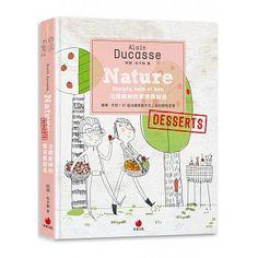 博客來-法國廚神的家常風甜品:簡單、天然!87道法國家庭天天上桌的甜點菜單