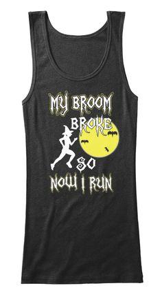 My Broom Broke So Now I Ru N Black T-Shirt Front