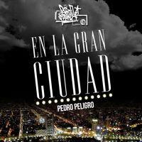 PEDRO PELIGRO- En La Gran Ciudad by Hostil Fauna on SoundCloud