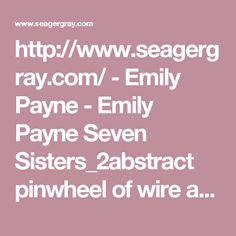 http://www.seagergray.com/ - Emily Payne - Emily Payne Seven Sisters_2abstract pinwheel of wire and book covers at Seager Gray Gallery in Mill Valley CA in San Francisco Bay Area.