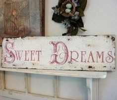 """distressed sign """"sweet dreams"""" - upcycled shelf, love the bird nest on the wall though I would go with lighter colors - design inspiration - shabby chic, vintage, cottage, chippy - Home Decor Pin Baños Shabby Chic, Cocina Shabby Chic, Shabby Chic Zimmer, Shabby Chic Living Room, Shabby Chic Bedrooms, Shabby Chic Kitchen, Shabby Cottage, Shabby Chic Furniture, Trendy Bedroom"""
