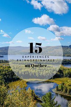 CANADA | 15 expériences extraordinaires au Québec