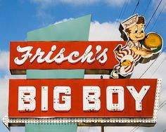 Frisch's Big Boy • When Dad would take us to Frisch's for dinner...it was a really big deal.