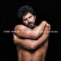 "Música: Presentación del nuevo disco de Iván Noble, ""Perdido por perdido"" by maxipoter7 on SoundCloud"
