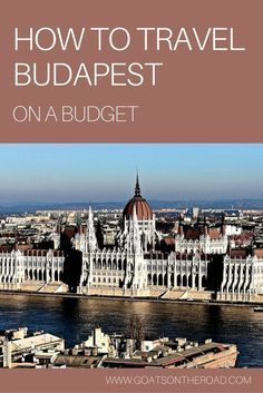 How to Travel Budapest on a Budget  Budapest | Budapest on a Budget | Europe Travel | Budget Guide | Things to do in Budapest