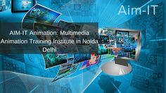 Best Multimedia Animation design training from professionals having 10+ experiences and either working with and have worked with the MNC's in fact in light of Animation design Training in Noida. More Information Contact us AIM-IT:-  Phone number: - 01204712204  Email: - hello@aim-it.org  Address: - B-9, Sector-03, Noida -201301 (India) (Near Sector 16 Metro Station)