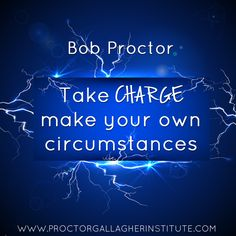 Learn to manifest the law of attraction in your life ----------------------------------------------------- quotes Bob Proctor Quotes, Take Charge, Law Of Attraction Money, Be The Boss, Positive Mind, Names Of Jesus, Live Life, Inspirational Quotes, Positivity