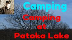 Camping at Patoka Lake Indiana