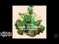 Mark Mywords - Resurrected - YouTube