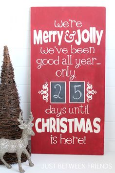 "Absolutely ADORE this: ""We're Merry & Jolly, We've been good all year. Only ___ days until Christmas is here!"" Advent Countdown Christmas. Reword and make much smaller for college students, etc."