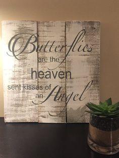 butterflies are heaven sent kisses of an angel pallet wall