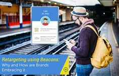 Learn in detail about why 2017 will see brands leverage proximity tools like beacons to close the loop between online and offline customers via retargeting.