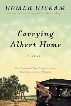 Carrying Albert Home by Homer Hickam--Read November 2015....this will make a great movie!