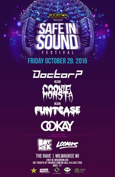 Stellar Spark Events Presents SAFE IN SOUND  with Doctor P B2B Cookie Monsta B2B Funtcase, Ookay, Lookas, Botnek  Friday, October 28, 2016 at 8pm  The Rave/Eagles Club - Milwaukee WI  17+ to enter / 21+ to drink