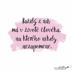 Nikdy nezapomenu, co všechno jsme spolu prožili...❤️☕ #sloktepo #motivacni #hrnky #miluju #citat #kafe #zivot #darek #domov #stesti #rodina #laska #czechgirl #czechboy #czech #praha Love Life, Motto, Slogan, Quotations, Love Quotes, Motivational Quotes, Lettering, Feelings, Words