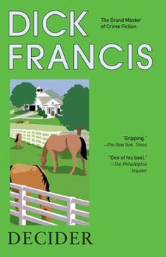 Decider by Dick Francis, Click to Start Reading eBook, Architect Lee Morris has plans to restore Stratton Park racecourse to its former grandeur. But the co