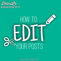 DhariLo Social Media Tip 53 - How To Edit Your Posts