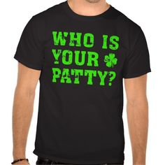 Who Is Your Patty? T Shirts In our offer link above you will seeReview          Who Is Your Patty? T Shirts Review on the This website by click the button below...