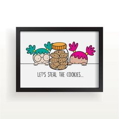 Let's Steal the Cookies Print   A4   8x10   5x7   Wall Art by sosoyoyo on Etsy