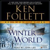 Winter of the World: The Century Trilogy, Book 2 | [Ken Follett] I'm listening to it thru Audible.com.  I'm having more trouble keeping up with the characters without all of the background material from book 1, which I also read & liked.