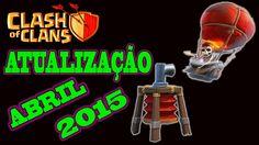 CLASH OF CLANS - ATUALIZAÇÃO ABRIL DE 2015