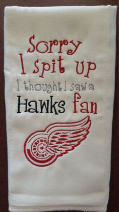 Detroit Red Wings inspired burp cloth Sorry I Spit by Mimi4Me
