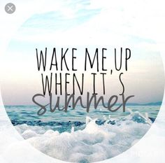 Wake me up when it's summer. - Wake me up when it's summer. The winter holidays have always been enjoyable and enjoyable. Indispensable ideas of cold times, travel guides, lovers and friends will be d Best Friend Poems, Ocean Quotes, Surfing Quotes, Sunset Quotes, Lyric Quotes, Quotes Quotes, Funny Quotes, Winter Quotes, I Love The Beach