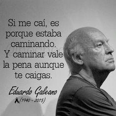 caminar - caerse Galeano