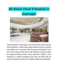 All You need to know about Cloud 9 Hospital in Jayanagar.#Cloud9Hospital #JayanagarBangalore