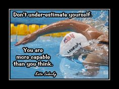 "Swimmer Motivation Katie Ledecky Swimming Photo Quote Poster Wall Art 5x7""- 11x14"" Don't Under-Estimate Yourself U R More Capable -Free Ship by ArleyArt on Etsy"
