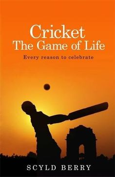 Book: Cricket: The Game Of Life: Every Reason To Celebrate