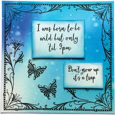 """""""I was born to be wild, but only 'til 9pm"""" We are not sure if we love more the background or sentiments, are you? 💙😍 Craft Stash, Engagement Cards, 10 Frame, Ink Stamps, Card Making Techniques, Clear Stamps, Your Design, Cardmaking, How To Draw Hands"""