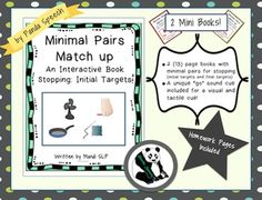 Minimal Pairs Matchup: Stopping  An Interactive Book2 mini books for Phonological ProcessingThese books were designed to the process stopping in a fun interactive book format. The books are set up with two activities for each target. The student will first fill in the missing word of a phrase with one of the picture symbols on the bottom of the page (example: this fish is a  ______  swing a  ______).