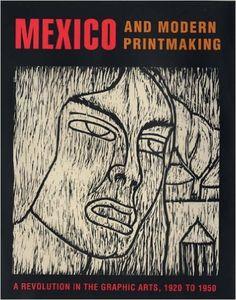 Mexico and Modern Printmaking: A Revolution in the Graphic Arts, 1920 to 1950 (Philadelphia Museum of Art): John Ittmann: 9780300120042: Amazon.com: Books