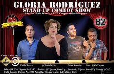 Directo desde #ComedyCentral y #STANDparados llega a Tijuana Gloria Rodríguez con su divertidísimo show de Stand Up Comedy. Además Pablo Rivera y Cesar Amador. Host Victor Tuxpan. Aquí la info: