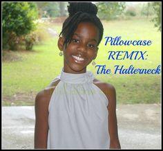 Pillowcase Remix: The Halter Neck (Tutorial) || LittleKids Grow