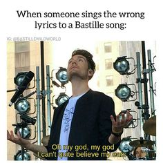 Does anyone remember when I used to make Bastille memes? Well, I thought I should try being funny again..  #bastillewildworldedits
