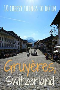 10 cheesy things to do in Gruyeres, Switzerland Travel Around Europe, Europe Travel Tips, European Travel, Travel Guides, Travel Destinations, Travel Articles, Switzerland Itinerary, Visit Switzerland, Travel With Kids