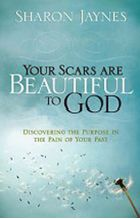Your Scars Are Beautiful To God by Sharon Jaynes