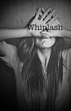 Whiplash #wattpad #teen-fiction