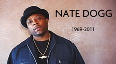 One of hip-hop's baddest crooners, Nate Dogg.  Gone, but not forgotten.  No auto-tune, just give him the mic. 8/19/69 - 3/15/2011