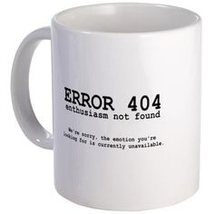 cool mugs Shop 404 Enthusiasm 11 oz Ceramic Mug designed by LectorsBooks. Lots of different size and color combinations to choose from. Coffee Cup Art, Funny Coffee Cups, Funny Mugs, Coffee Mugs, Sublimation Mugs, Ceramic Mugs, Ceramic Bowls, Ceramic Art, Cool Mugs