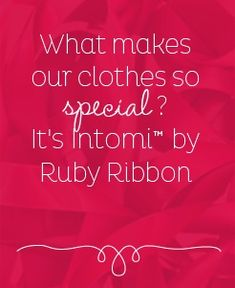 Ruby Ribbon | TJust one of the things that make Ruby Ribbon unique