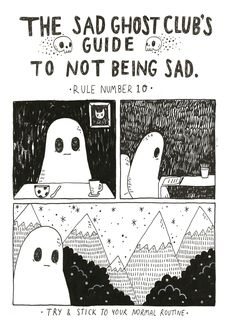 thesadghostclub:   Guide to Not Being Sad  New... - THE SAD GHOST CLUB BLOG