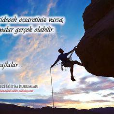 Peşinden gidecek cesaretiniz varsa, bütün rüyalarınız gerçekleşebilir.