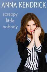 Scrappy Little Nobody - Anna Kendrick