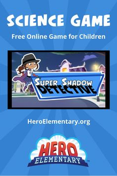 Ask your little heroes to put their detective skills to the test in this free online science-learning game, Super Shadow Detective! Science Games For Kids, Learning Games, Science Ideas, Super Shadow, Free Games, Detective, Education, Children, Young Children